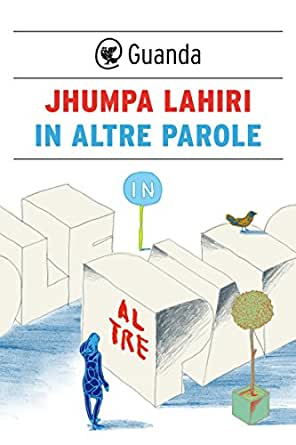 In altre parole (Italian Edition) - Kindle edition by Jhumpa Lahiri