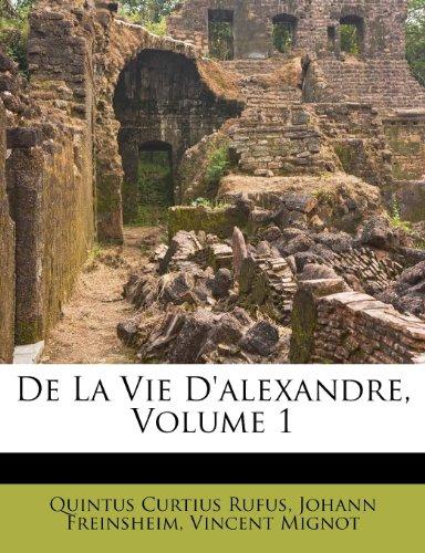 De La Vie D'alexandre, Volume 1