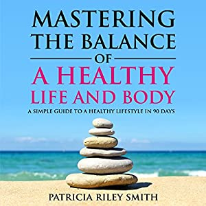 Mastering the balance of a healthy life and for The simple guide to a minimalist life