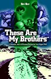 Yom Kippur War: These are My Brothers (True Story)