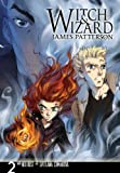 James Patterson Witch and Wizard: The Manga, Vol. 2 (Witch & Wizard: The Manga)