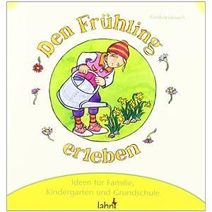 Mit kindern den fr hling erleben ideen f r familie kindergarten und grundschule cordula janusch - 20 ideen fur gartenmobel ...