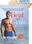 Beat The Gym: Personal Trainer Secret...