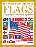 img - for The World Encyclopedia of Flags: The definitive guide to international flags, banners, standards and ensigns, with over 400 illustrations book / textbook / text book
