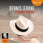 Ce monde disparu | Dennis Lehane
