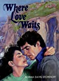 img - for Where Love Waits book / textbook / text book