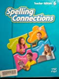img - for Spelling Connections 6 Teachers Edition book / textbook / text book