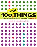img - for 100 MORE Things Every Designer Needs to Know About People (Voices That Matter) by Susan Weinschenk (2015-10-08) book / textbook / text book