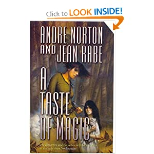 A Taste of Magic by Andre Norton and Jean Rabe