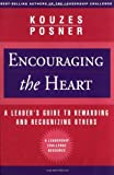 img - for Encouraging the Heart: A Leader's Guide to Rewarding and Recognizing Others [Paperback] [2003] (Author) James M. Kouzes, Barry Z. Posner book / textbook / text book