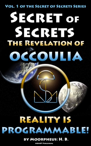 Free Kindle Book : Secret of Secrets: The Revelation of OCCOULIA (Secret of Secret Series)