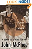 A Sense of Where You Are: Bill Bradley at Princeton