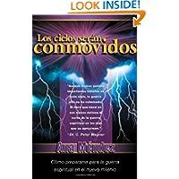 Los cielos seran conmovidos: Como prepararse para la guerra espiritual en el nuevo milenio (Spanish Edition)
