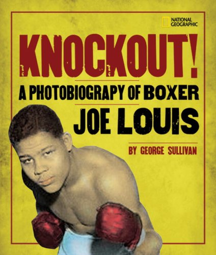 Knockout!: A Photobiography of Boxer Joe Louis (Photobiographies)