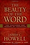 The Beauty of the Word: The Challenge and Wonder of Preaching