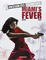 Insiders Genesis - tome 3 - Miami's Fever (3)