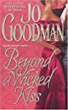 img - for Beyond A Wicked Kiss (Zebra Historical Romance) by Goodman, Jo (2004) Mass Market Paperback book / textbook / text book