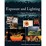 Exposure and Lighting for Digital Photographers Only ~ Michael Meadhra