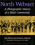 North Webster: A Photographic History of a Black Community (0253286018) by Morris, Ann