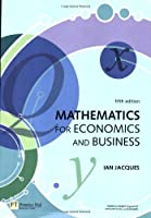 Mathematics for Economics and Business, 5th Edition Front Cover