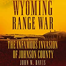 Wyoming Range War: The Infamous Invasion of Johnson County Audiobook by John W. Davis Narrated by Greg Walston