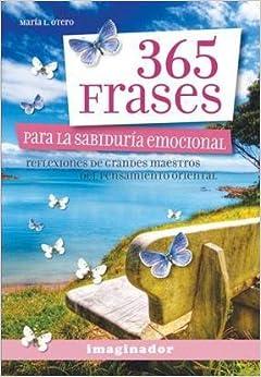 365 frases para la sabiduría emocional (Spanish) Paperback – 2011