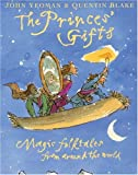 The Princes' Gifts: Magic Folktales from Around the World (1862052956) by Yeoman, John