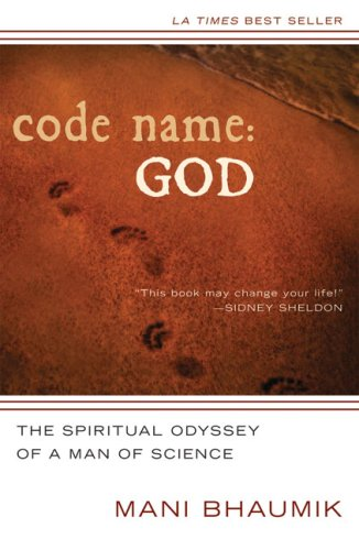 Code Name: God: The Spiritual Odyssey of a Man of Science, by Mani Bhaumik