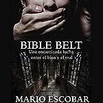 Bible Belt [Spanish Edition] | Mario Escobar