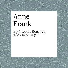 Anne Frank | Livre audio Auteur(s) : Nicolas Soames Narrateur(s) : Katinka Wolf