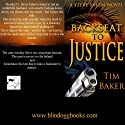 Back Seat to Justice (       UNABRIDGED) by Tim Baker Narrated by David H. Lawrence XVII