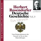 Deutsche Geschichte - Ein Versuch (Vol. 3): Vom Morgendämmern der Neuzeit | Herbert Rosendorfer