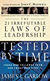 img - for The 21 Irrefutable Laws of Leadership Tested by Time: Those Who Followed Them...and Those Who Didn't! [Paperback] [2004] (Author) James L. Garlow book / textbook / text book