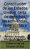 img - for Constituci n de los Estados Unidos, carta de derechos, las enmiendas, federalistas y m s: Versi n Anotada, Edici n en Espa ol (Spanish Edition) book / textbook / text book
