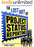 The Lost Art of Project Status Reporting (English Edition)