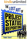 The Lost Art of Project Status Reporting