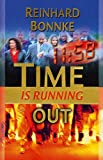 Reinhard Bonnke Time Is Running Out