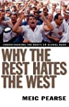 Why the Rest Hates the West: Understa...