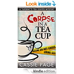 A Corpse In A Teacup: A Tuesday's Tea Leaves Mystery, a Cozy Mystery with Female Sleuth Tuesday the Tea Leaf Reader