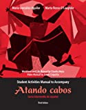 img - for Student Activities Manual for Atando cabos: Curso intermedio de espa ol book / textbook / text book