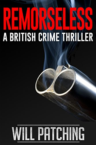 Remorseless: A British Crime Thriller by Will Patching ebook deal