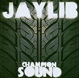 echange, troc Jaylib - Champion Sound