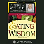 Eating Wisdom | [Andrew Weil, Michael Toms]