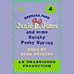 Junie B. Jones and Some Sneaky Peeky Spying, Book 4 (       UNABRIDGED) by Barbara Park Narrated by Lana Quintal