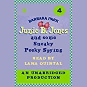 Junie B. Jones and Some Sneaky Peeky Spying, Book 4 | Barbara Park