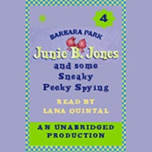 Junie B. Jones and Some Sneaky Peeky Spying, Book 4 | [Barbara Park]