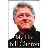 Bill Clinton - His Life ~ Bill Clinton