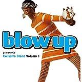 Blow Up Presents Exclusive Blend Volume 1