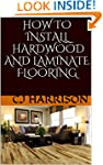 How To Install Hardwood and Laminate...