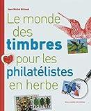 """Afficher """"Le monde des timbres pour les philatélistes en herbe"""""""